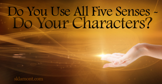 sk lamont Do you use all five senses - Do your characters