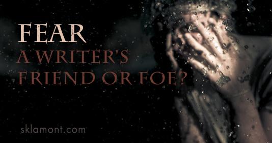 sk lamont Fear A Writer's Friend or Foe